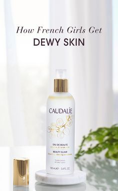 #Caudalie - How #French Girls Get #Dewy #Skin
