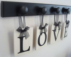 These would be cute in red for Valentine's decorations, or other words for other holidays. Perfect on the shelf with hooks I have in the kitchen!