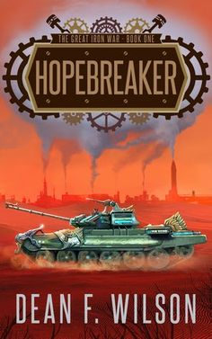 Tome Tender: Hopebreaker by Dean F. Wilson (The Great Iron War,...