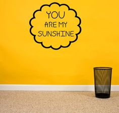 You are my sunshine Vinyl Lettering Wall Decal
