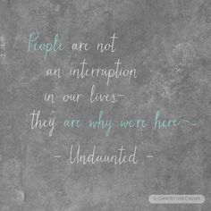 People are why we're here! —Undaunted  http://cc.cta.gs/00j