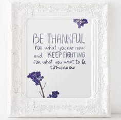 Printable Wall Art Be thankful and keep by ViolaMirabilisPrints