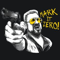 http://www.textualtees.com/products/mark-it-zero-big-lebowski-shirt