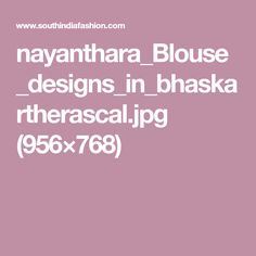nayanthara_Blouse_designs_in_bhaskartherascal.jpg (956×768)