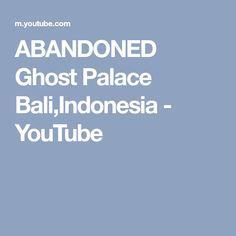 ABANDONED Ghost Palace Bali,Indonesia - YouTube
