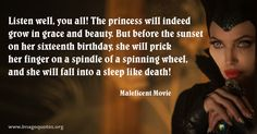 Listen well, you all! The princess will indeed grow in grace and beauty. But before the sunset on her sixteenth birthday, she will prick her...