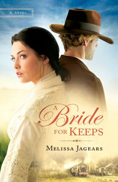 A Bride for Keeps by: Melissa Jagears October 2013