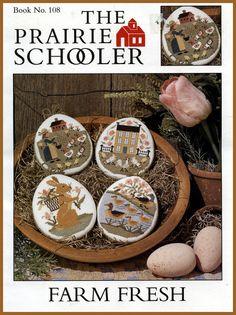 The Prairie Schooler Cross Stitch Book No. 108, Farm Fresh, 2003, I loved these cross stitch patterns, my favorite!  Prairie Schooler