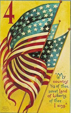 Fourth of July -- Independence Day Vintage postcard. My country 'tis of thee, sweet Land of Liberty, of thee I sing. Thank God for America! I Love America, God Bless America, Happy 4 Of July, Fourth Of July, Vintage Cards, Vintage Postcards, Vintage Ephemera, Voyage Usa, Mein Land