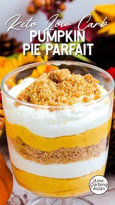 Low Carb Pumpkin Pie, Pumpkin Pie Mix, Pumpkin Dessert, Pumpkin Recipes, Fall Recipes, Real Food Recipes, Keto Recipes, Parfait Desserts, Parfait Recipes