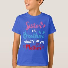 Shop Gender Reveal T Shirt For Kids created by afitymi. Gender Reveal Shirts, Pregnant Mother, Sister Love, Party Shirts, Reveal Parties, Funny Shirts, Pink Blue, Funny Quotes, Love You
