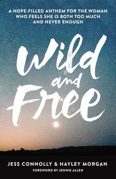 reviews and appreciations: Wild and Free - by Jess Connolly & Hayley Morgan: Book Review