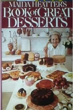 Dorie Greenspan says: Maida Heatter's Book of Great Desserts | 19 Cookbooks That Will Improve Your Life