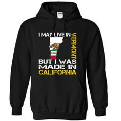 I May Live in Vermont But I Was Made in California T-Shirts, Hoodies. BUY IT NOW ==► https://www.sunfrog.com/States/I-May-Live-in-Vermont-But-I-Was-Made-in-California-xkkftvxuns-Black-Hoodie.html?id=41382