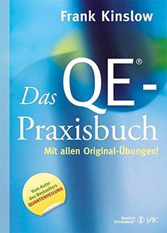 Das QE®-Praxisbuch: Mit allen Original-Übungen (Quantum E... https://www.amazon.de/dp/3867311153/ref=cm_sw_r_pi_dp_DArJxbK3YR5JJ