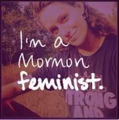 Just Jo: Why I Am a Mormon Feminist