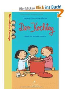 Die wilden Zwerge. Der Kochtag: Kindergartenreihe: Amazon.de: Meyer, Lehmann, Schulze: Bücher