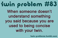 Sometimes words aren't even necessary. Twin Quotes Funny, Twin Sister Quotes, Twin Problems, Girl Qoutes, Twin Humor, Sibling Memes, Identical Twins, Country Quotes, Teen Posts