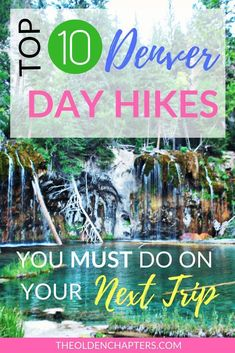 The Top 10 hikes in Denver Colorado less than 2 hours away from downtown Includes the best hiking trails in Denver Rocky Mountain National Park Estes Park Boulder Colorad.