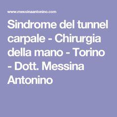 Sindrome del tunnel carpale - Chirurgia della mano  - Torino - Dott. Messina Antonino
