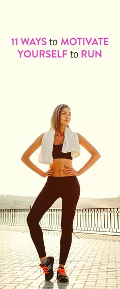 11 ways to motivate yourself to run   .ambassador