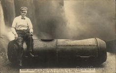 Bobby Leach and his Barrel after his perilous trip over Niagara Falls New York