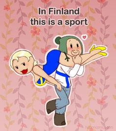 It's a wife carrying contest. Whoever wins they get the weight of their wife in beer<<< what if Sweden carried Finland?