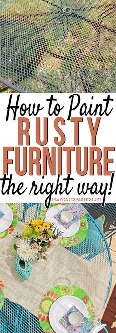 Don't throw out that rusty patio set just yet! Click through to find out the RIGHT way to paint an old rusted patio set that will last for years. via playdatesparties.com #spraypaint #DIY #paint #patio https://playdatesparties.com/how-to-paint-rusted-metal-furniture/