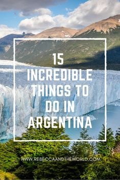 What to do in Argentina | 15 incredible experiences in Argentina | Argentina must do | Buenos Aires food | Best things to do in Argentina | Argentina itinerary