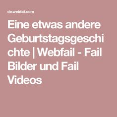 Eine etwas andere Geburtstagsgeschichte | Webfail - Fail Bilder und Fail Videos