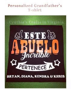 Personalized T-shirt... #personalizedgifts #abuelo #esteabueloincreible #polopersonalizado #personalizacion #Spanishtshirt #cynthiascraftsinvirginia #shoplocal