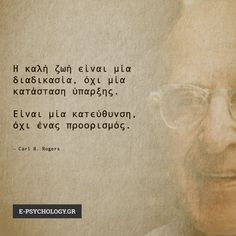 #quotes #lifequote #καλή #ζωή #διαδικασία #ύπαρξη #προορισμός #rogers #psychology Psychology Quotes, Clinic, Movie Posters, Film Poster, Popcorn Posters, Film Posters, Poster