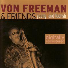 Von Freeman - Young And Foolish