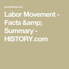 Labor Movement - Facts & Summary - HISTORY.com