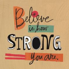 Believe in how strong you are!  #Hallmark #HallmarkNL #motivatie #wenskaart