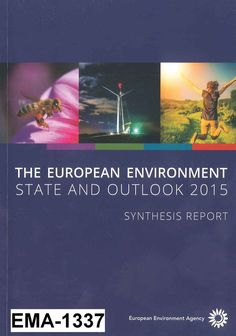 The european environment : state and outlook 2015 : synthesis report / AEMA