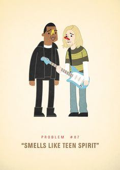 Problem #87: Smells Like Teen Spirit (feat. Kurt Cobain)