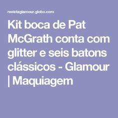 Kit boca de Pat McGrath conta com glitter e seis batons clássicos - Glamour | Maquiagem