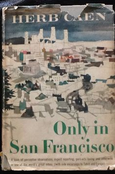 Signed by author Herb Caen, 1st Ed - Only in San Francisco