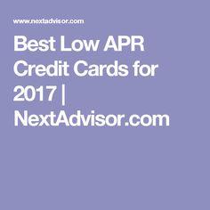 Best Low APR Credit Cards for 2017   NextAdvisor.com