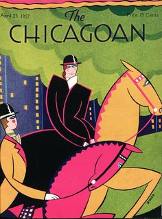 Vol. April 1927 :: The Chicagoan :: The University of Chicago Library Art Deco Illustration, Floral Illustrations, Illustrations And Posters, Vintage Magazines, Vintage Postcards, New Yorker Covers, Catalog Cover, Academic Art, Magazine Covers