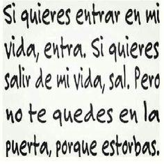 No te quedes en la puerta porque estorbas...#español#frases