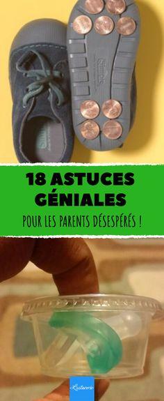 18 astuces géniales pour les parents désespérés !