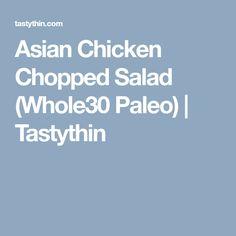 Asian Chicken Chopped Salad (Whole30 Paleo)   Tastythin