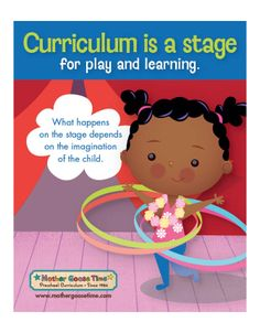 Curriculum is a stage for play and learning.