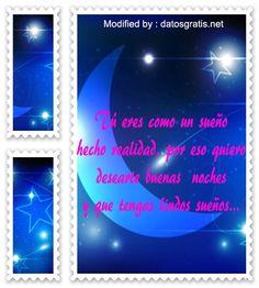 buscar bonitos textos de buenas noches para enviar a mi novia por celular,descargar mensajes de buenas noches para mi amor,: http://www.datosgratis.net/mensajes-de-buenas-noches-para-conquistar/
