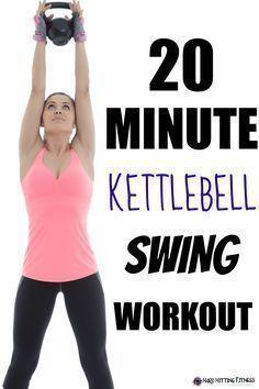 20 Min Kettlebell Swing Workout   Posted By: AdvancedWeightLossTips.com