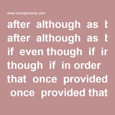 after although as because before even if even though if in order that once provided that rather than since so that than that though unless until when whenever where whereas wherever whether while why