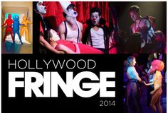 Express your Appreciation for the Performing Arts at the 1st Annual Hollywood Fringe Festival!