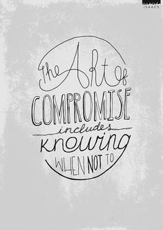 Day 176: Compromise * when / when not